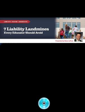 Webinar: 7 Liability Landmines That Every Educator Should Avoid