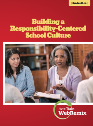 Building a Responsibility-Centered Culture