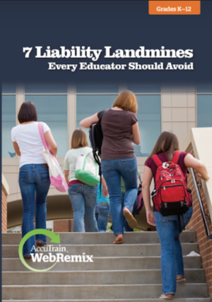 WebRemix™: 7 Liability Landmines Every Educator Should Avoid