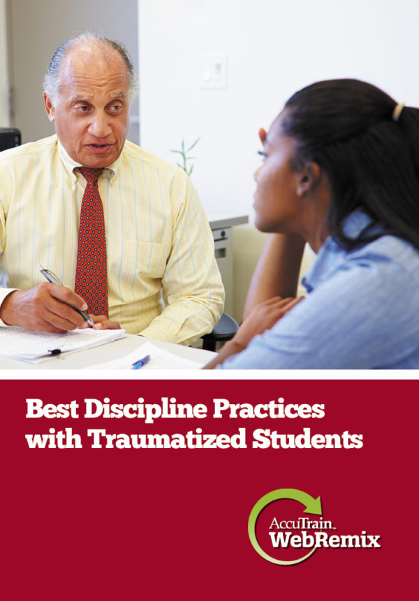 Best Discipline Practices for Traumatized Students WebRemix Accutrain