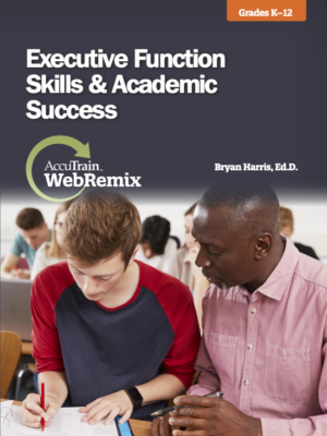 WebRemix™: Executive Function Skills & Academic Success