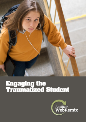 WebRemix™: Engaging the Traumatized Student