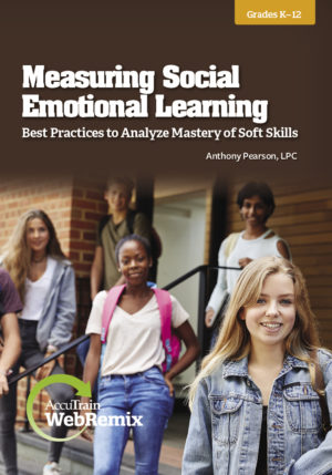 WebRemix™: Measuring Social-Emotional Learning – Best Practices to Analyze Mastery of Soft Skills